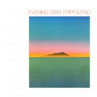 robert fripp, brian eno, evening star, t